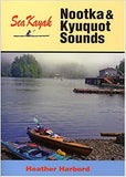 Sea Kayak Nootka and Kyuquot Sounds by H. Harbord