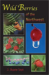 Wild Berries of the NorthWest by J. Duane Sept