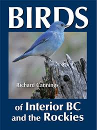 BIRDS of Interior BC and the Rockies by R Canning