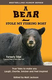 A Bear Stole My Fishing Boat by M Jackson
