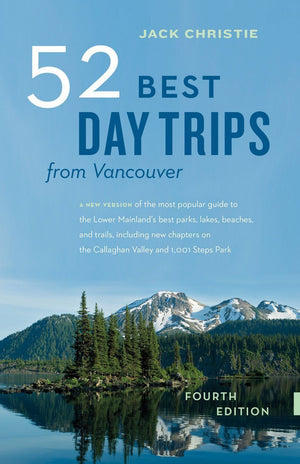 Greystone Books 52 Best Day Trips from Vancouver Camping