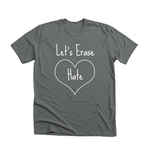 Load image into Gallery viewer, Let's Erase Hate Tee