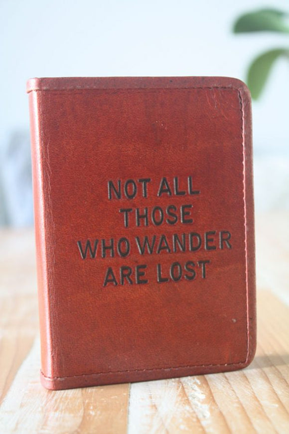 Not All Those Who Wander Are Lost Notebook