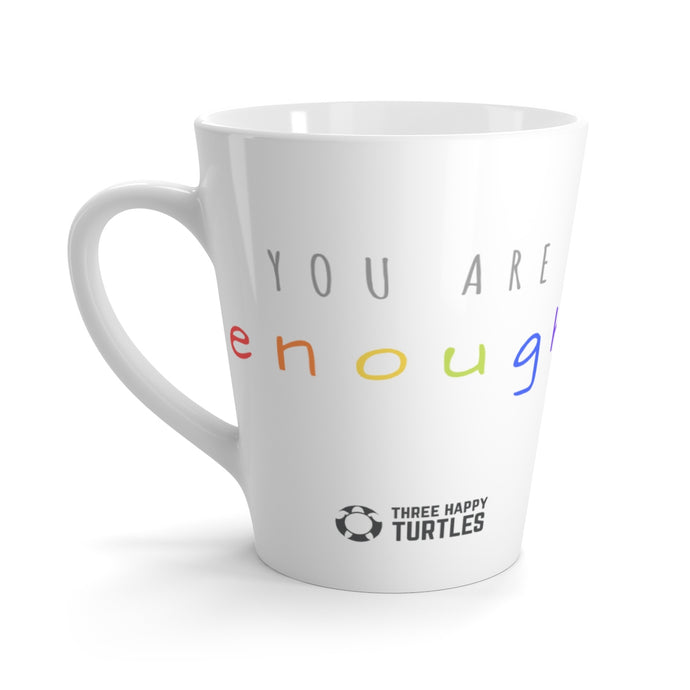 You Are Enough Latte mug