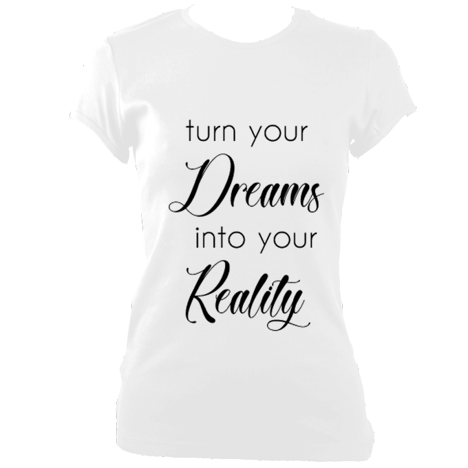 Dreams To Reality Fitted T-Shirt