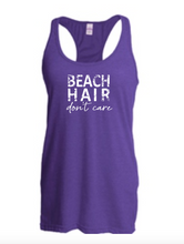 Load image into Gallery viewer, Beach Hair Don't Care (Racerback Tank)