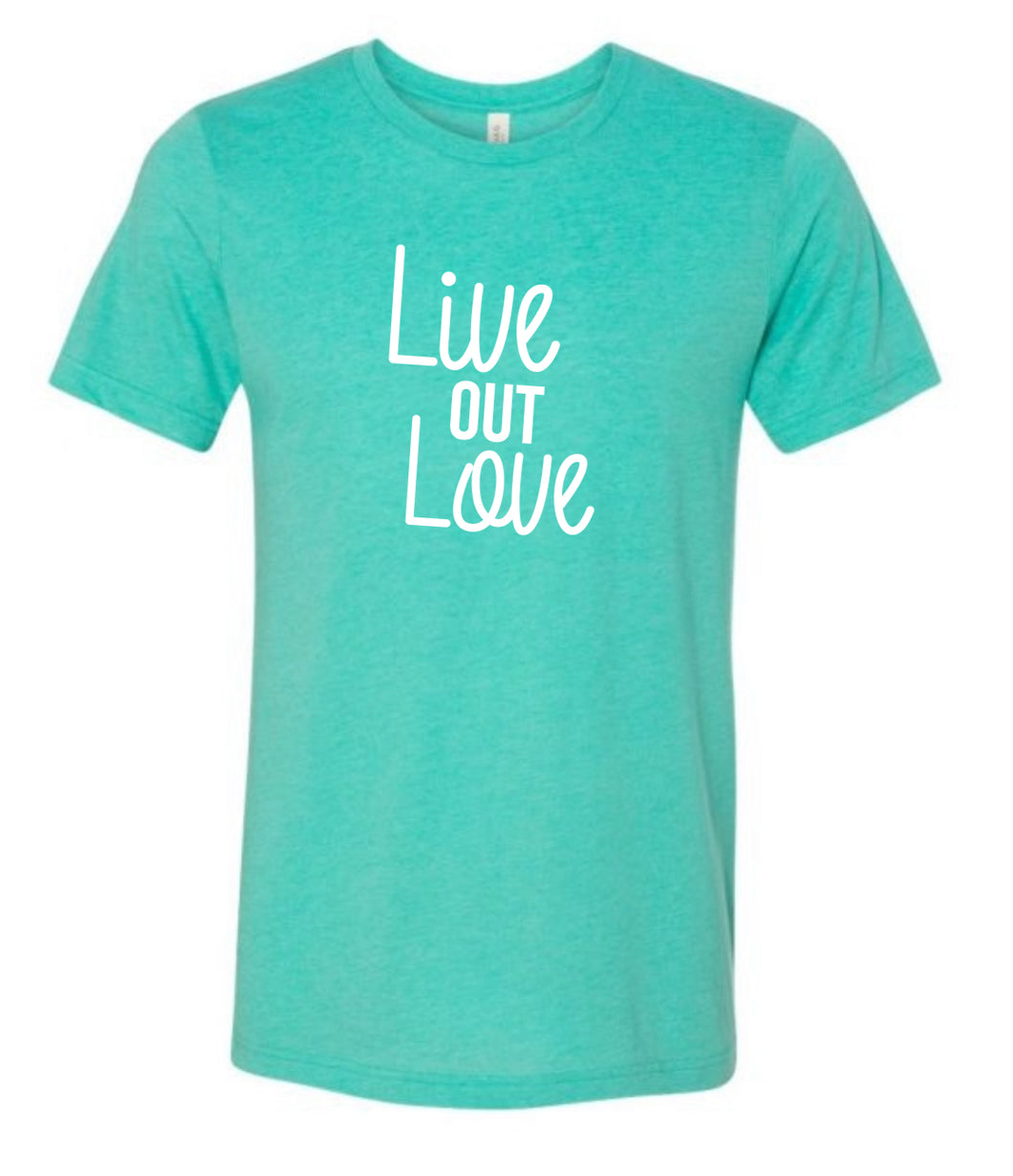 Live Out Love (unisex crew)