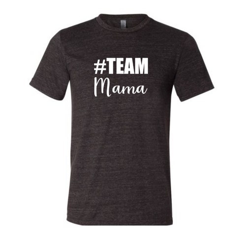 #Team Mama (Short Sleeve Crew)