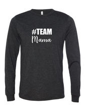 Load image into Gallery viewer, #Team Mama (Long Sleeve)