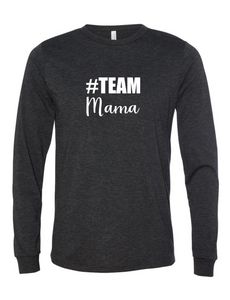 #Team Mama (Long Sleeve)