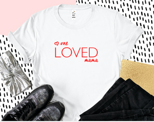 One Loved Mama (Unisex Crew)