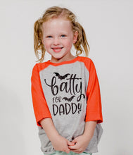 Load image into Gallery viewer, Batty for Daddy (Raglan Tee)