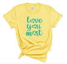 Load image into Gallery viewer, Love You Most (unisex crew)