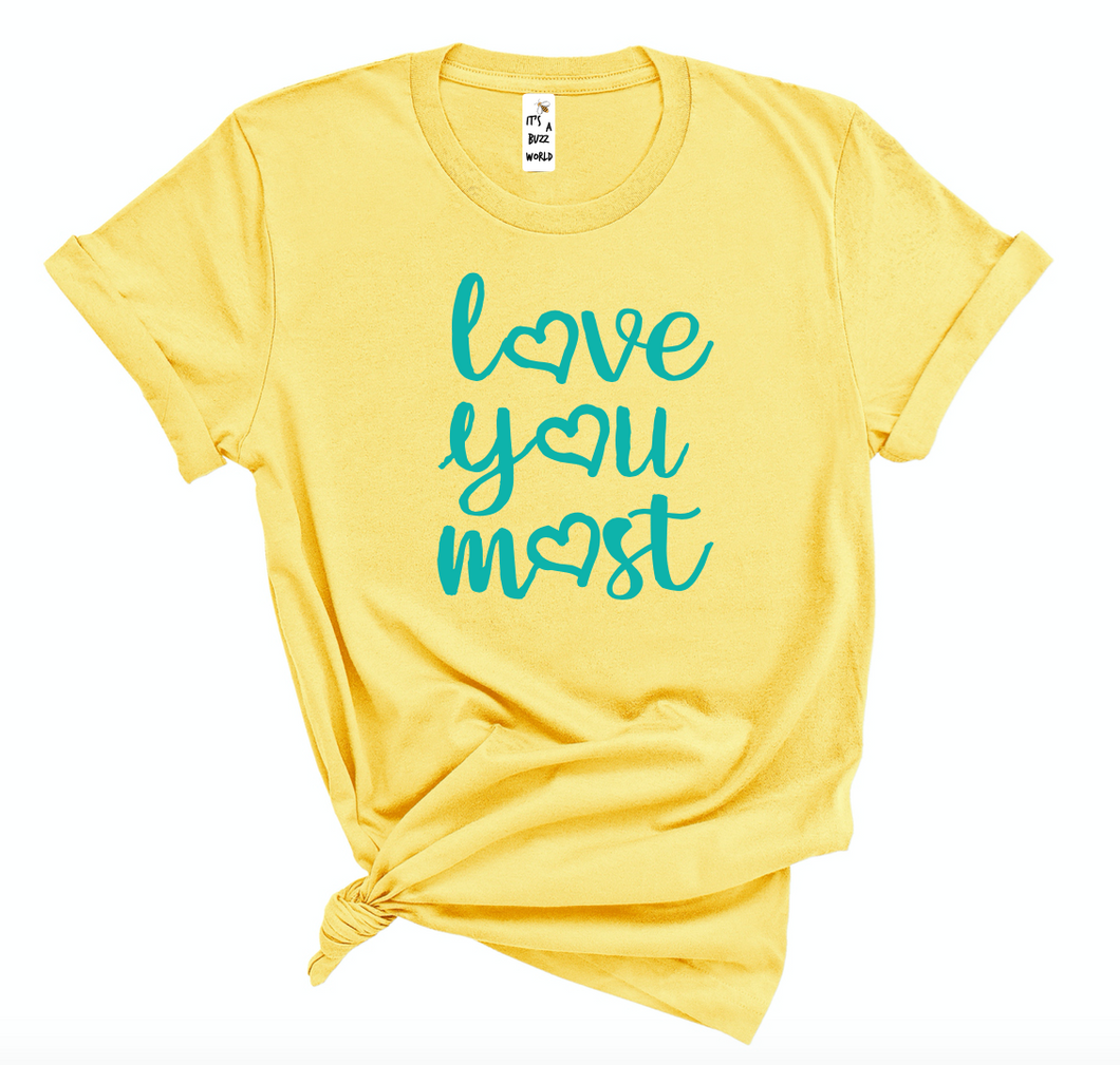 Love You Most (unisex crew)