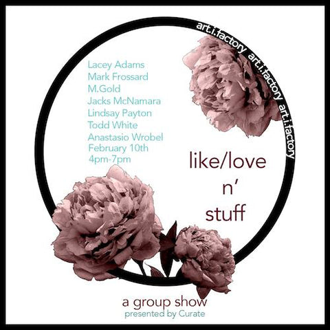 Art Exhibition: Like/Love 'n Stuff