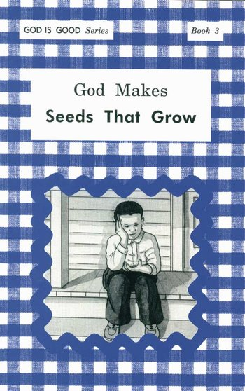 God Makes Seeds That Grow