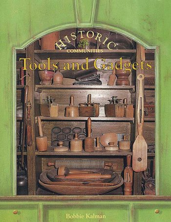 Historic:  Tools & Gadgets