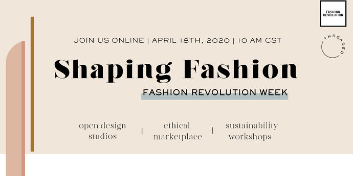 Shaping Fashion:  Ethical Marketplace *VIRTUAL EVENT*.  Saturday, April 18, 2020