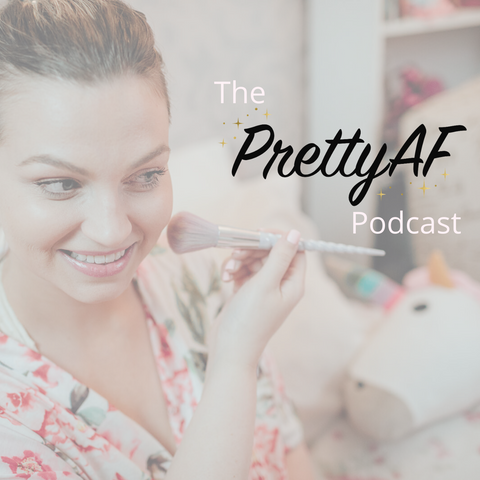 The PrettyAF Podcast