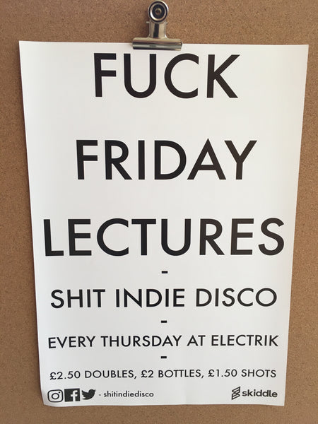 Shit Indie Disco Fuck Friday Lectures Poster - A3 -  Free Postage
