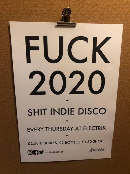 Shit Indie Disco FUCK 2020 poster - A3 or A4.
