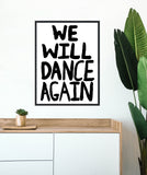 Shit Indie Disco - 'WE WILL DANCE AGAIN' A3 Print - limited edition of 10