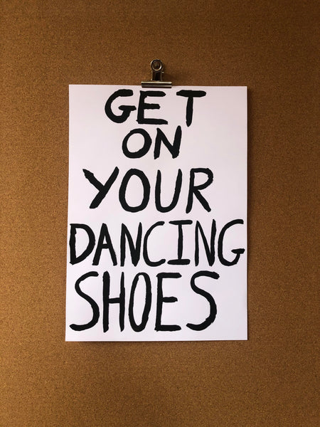 Shit Indie Disco - 'GET ON YOUR DANCING SHOES' A3 Print - limited edition of 10