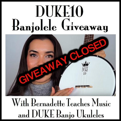 DUKE10 Banjolele Giveaway Closed