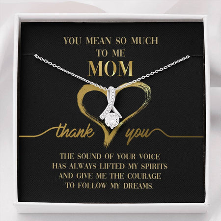 Mean So Much To Me Mom - Exceptional Gear