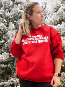 I'm Happier Watching Hallmark Christmas Movies Sweatshirt