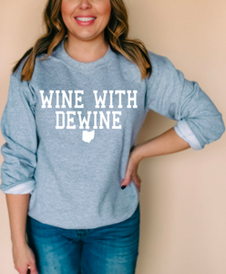 Wine With DeWine Sweatshirt