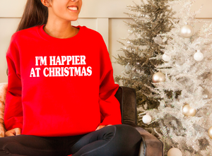 NEW I'm Happier At Christmas Sweatshirt