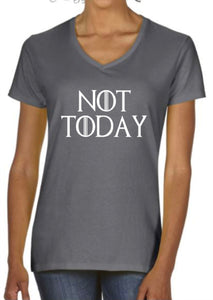 Not Today Game Of Thrones Women's V-Neck T-Shirt