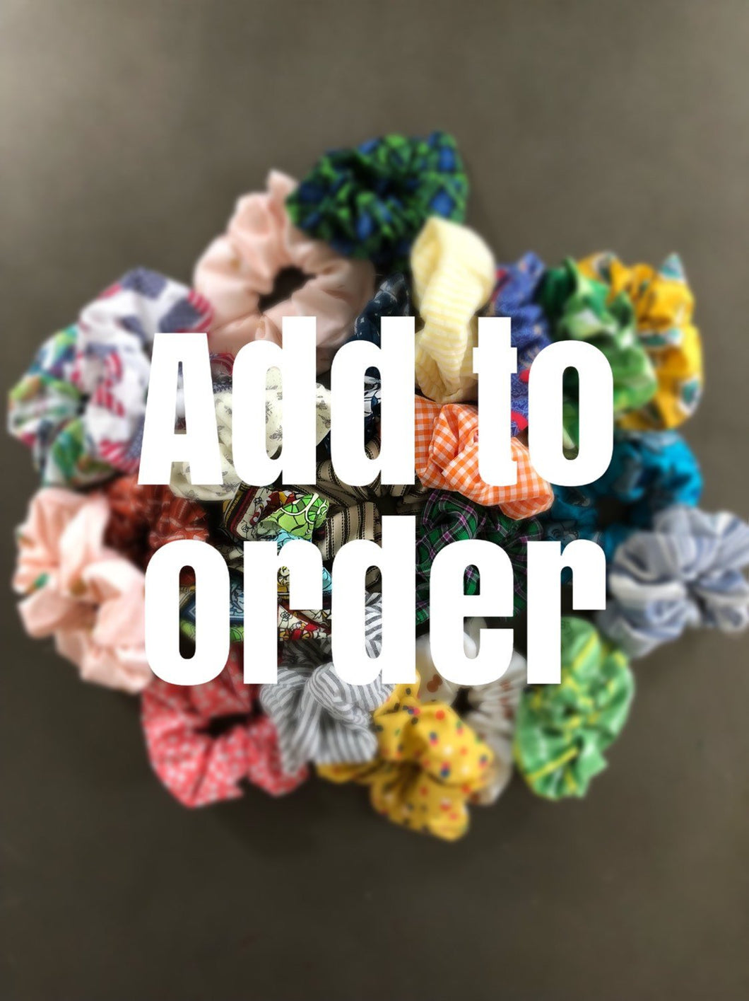 Add To Order Scrunchie