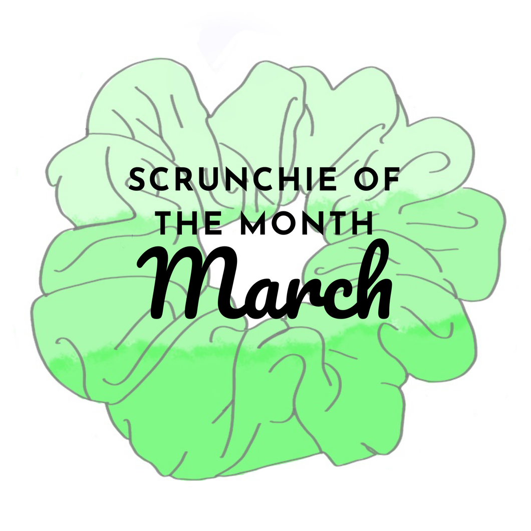 March Scrunchie of the Month
