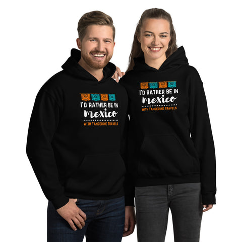 """I'd Rather Be in Mexico"" Hoodie (UNISEX, 6 Color Options)"