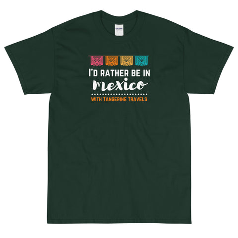 "5XL ""I'd Rather Be in Mexico"" T-shirt (UNISEX, 6 Color Options)"