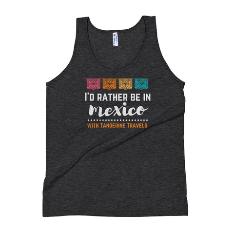 """I'd Rather Be in Mexico"" Tank Top (UNISEX, 4 Color Options)"