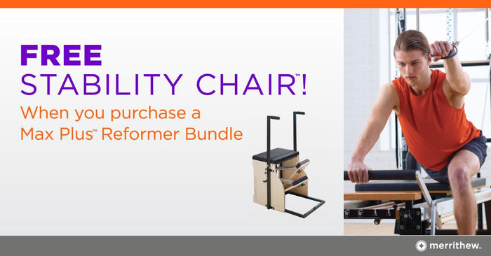 JANUARY OFFER! Buy a Max PlusTM Reformer Bundle and receive a free Stability ChairTM