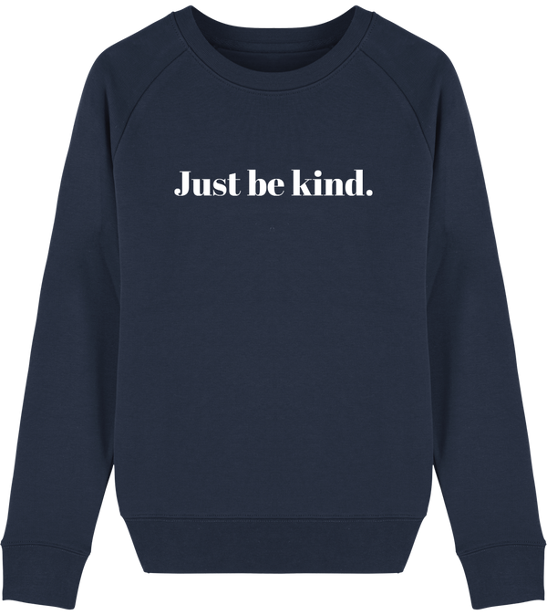 Sweat Bio Femme Just be kind