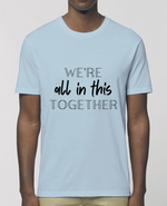 "T-shirt unisexe ""We're all in this together"""