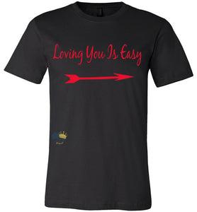 """Loving You Is Easy"" Mommy matching Tshirt"