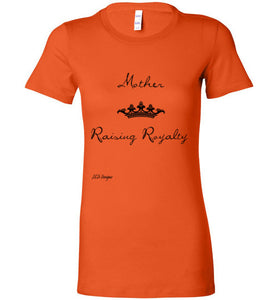 "The shirt says it all  ""M.R.R"" Collection "" Mother Raising Royalty"