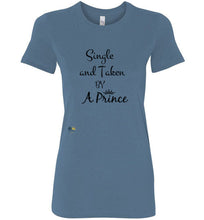 "Load image into Gallery viewer, Fitted "" Single and Taken By A Prince"" Crewneck T-shirt"