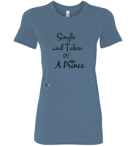 "Fitted "" Single and Taken By A Prince"" Crewneck T-shirt"