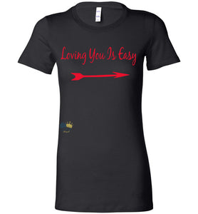 "Fitted ""Loving You Is Easy""  Mommy matching T-shirt"