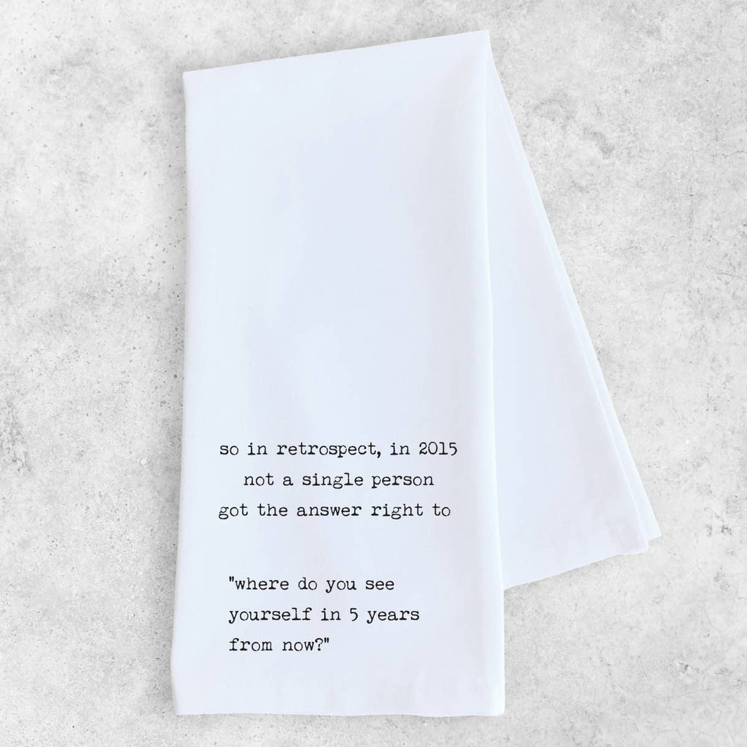 5 years from now tea towel