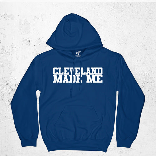 Cleveland Made Me Hoodie