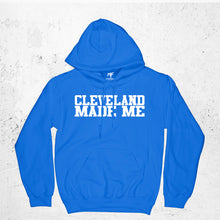Load image into Gallery viewer, Cleveland Made Me Hoodie