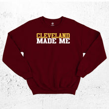 Load image into Gallery viewer, Cleveland Made Me Sweatshirt